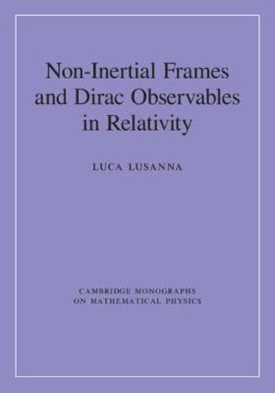 Non-Inertial Frames and Dirac Observables in Relativity - Luca Lusanna