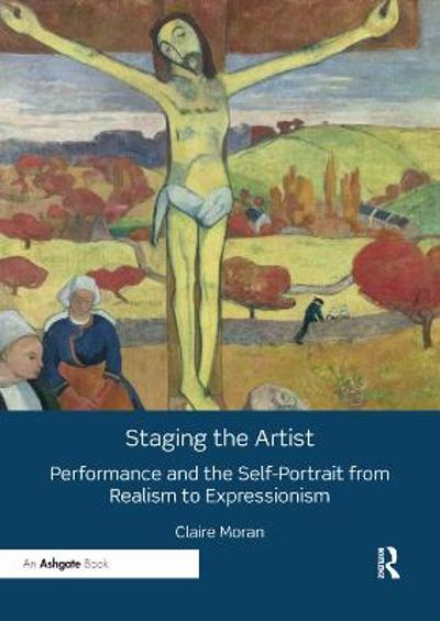 Staging the Artist - Claire Moran