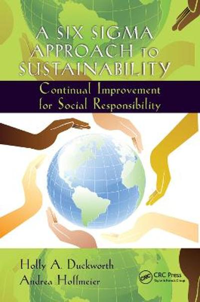 A Six Sigma Approach to Sustainability - Holly A. Duckworth