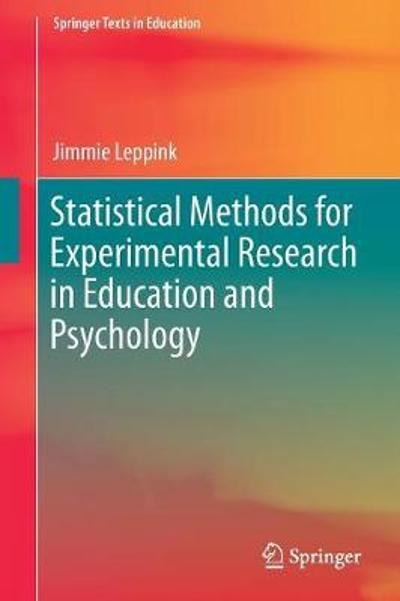 Statistical Methods for Experimental Research in Education and Psychology - Jimmie Leppink