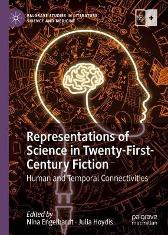 Representations of Science in Twenty-First-Century Fiction - Nina Engelhardt Julia Hoydis