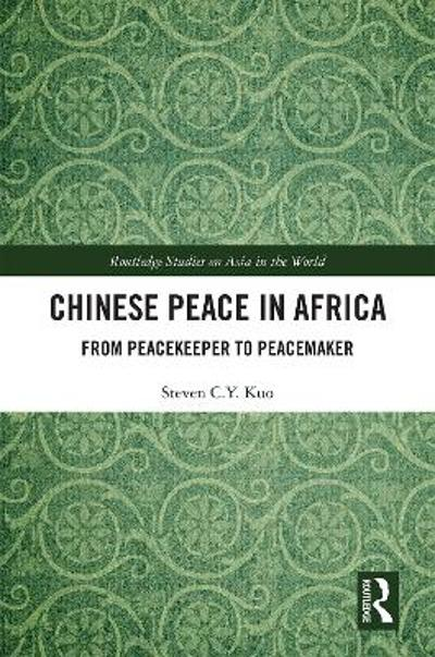 Chinese Peace in Africa - Steven C.Y. Kuo