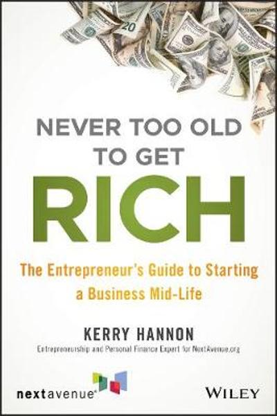 Never Too Old to Get Rich - Kerry Hannon