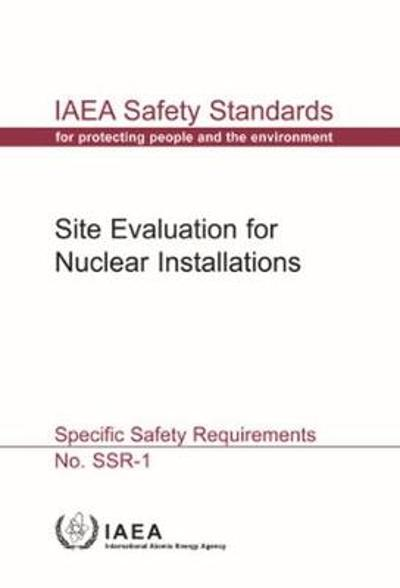 Site Evaluation for Nuclear Installations - International Atomic Energy Agency