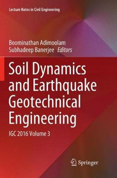 Soil Dynamics and Earthquake Geotechnical Engineering - Boominathan Adimoolam