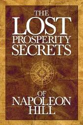 The Lost Prosperity Secrets of Napoleon Hill - Napoleon Hill