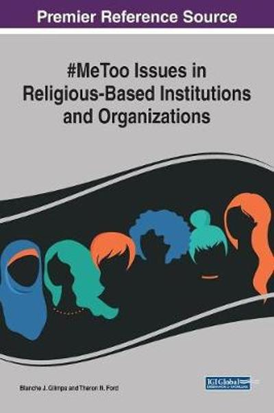 #MeToo Issues in Religious-Based Institutions and Organizations - Blanche J. Glimps
