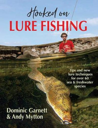 Hooked on Lure Fishing - Dominic Garnett