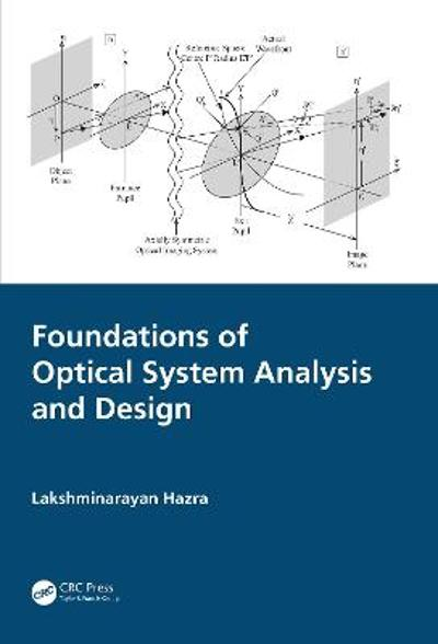 Foundations of Optical System Analysis and Design - Lakshminarayan Hazra