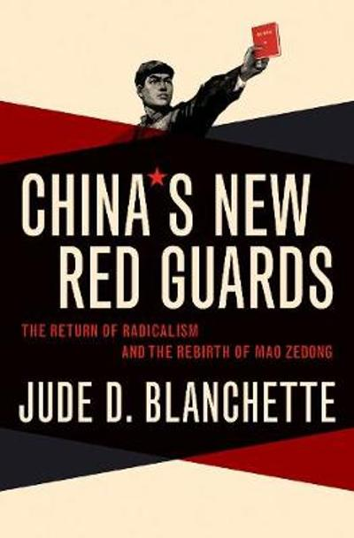 China's New Red Guards - Jude Blanchette