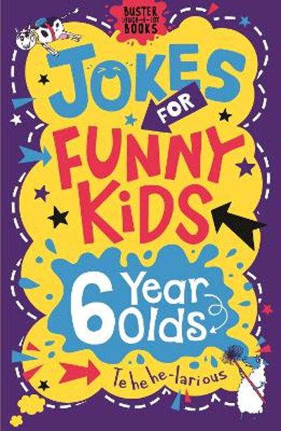 Jokes for Funny Kids: 6 Year Olds - Andrew Pinder