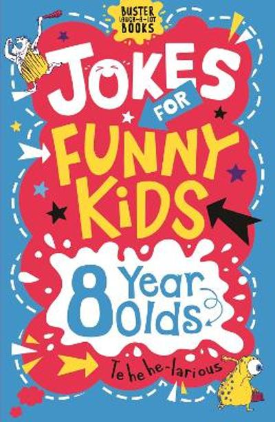 Jokes for Funny Kids: 8 Year Olds - Andrew Pinder