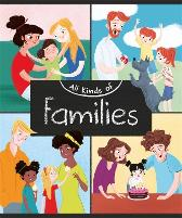 All Kinds of: Families - Anita Ganeri