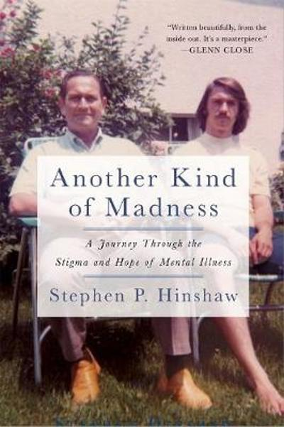 Another Kind of Madness - Stephen Hinshaw