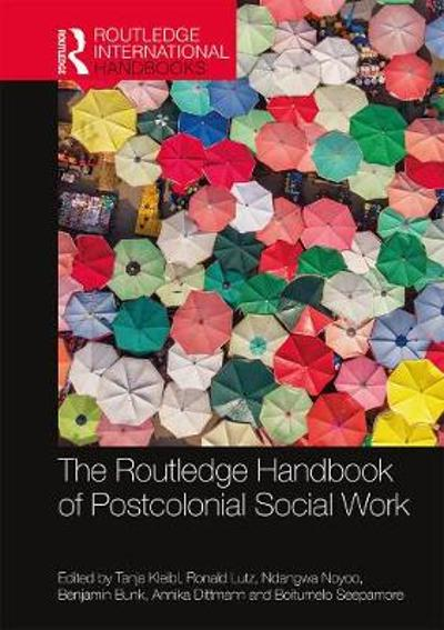 The Routledge Handbook of Postcolonial Social Work - Tanja Kleibl