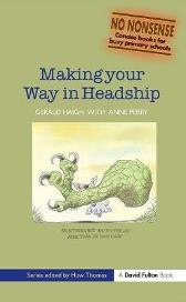 Making your Way in Headship - Gerald Haigh Anne Perry