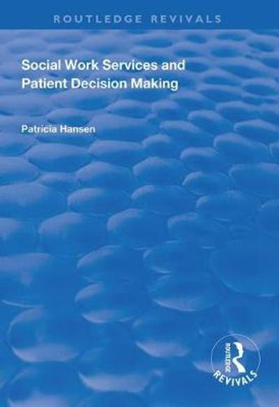 Social Work Services and Patient Decision Making - Patricia Hansen