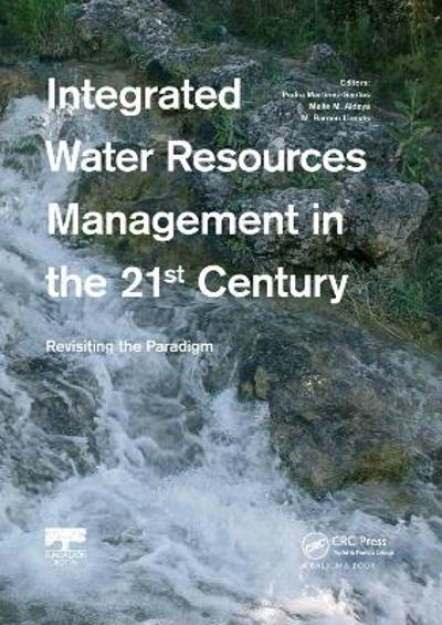 Integrated Water Resources Management in the 21st Century: Revisiting the paradigm - Pedro Martinez-Santos