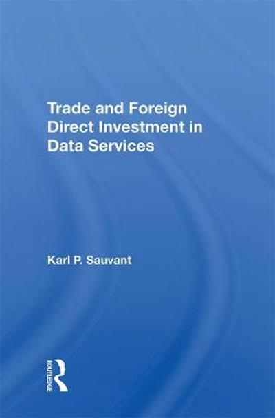 Trade And Foreign Direct Investment In Data Services - Karl P. Sauvant