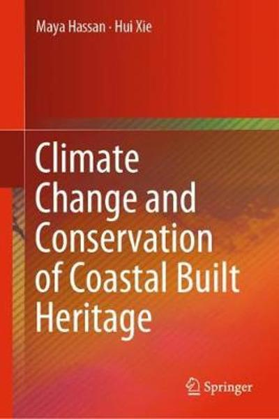 Climate Change and Conservation of Coastal Built Heritage - Maya Hassan