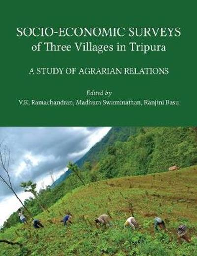 Socio-Economic Surveys of Three Villages in Trip - A Study of Agrarian Relations - Madhura Swaminathan