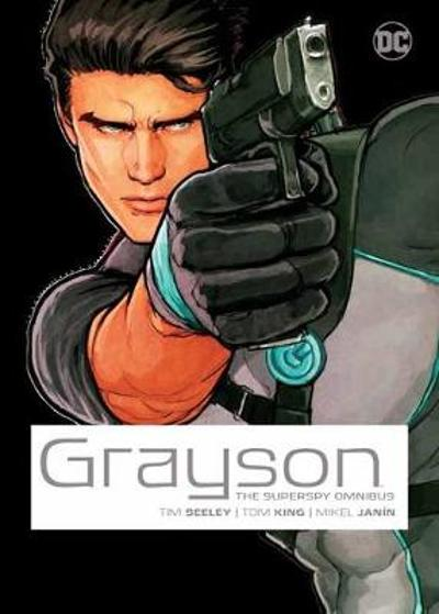 Grayson: The Superspy Omnibus - Tom King