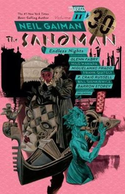 Sandman Volume 11: Endless Nights 30th Anniversary Edition - Neil Gaiman