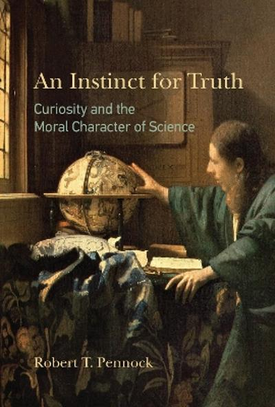 An Instinct for Truth - Robert T. Pennock