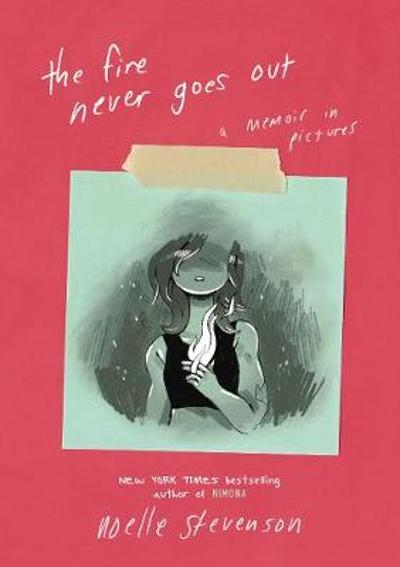 The Fire Never Goes Out - Noelle Stevenson