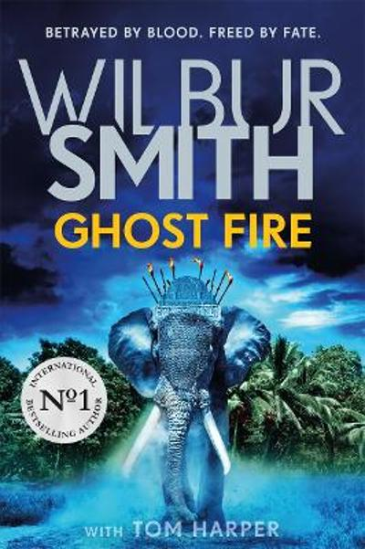 Ghost fire - Wilbur Smith