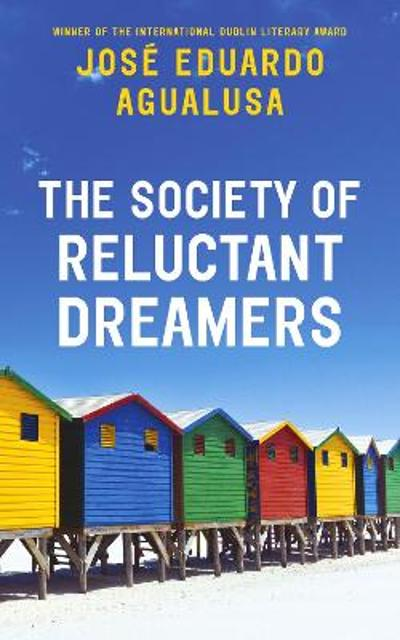 The Society of Reluctant Dreamers - Jose Eduardo Agualusa