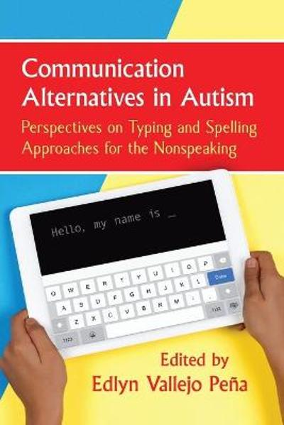 Communication Alternatives in Autism - Edlyn Vallejo Pena