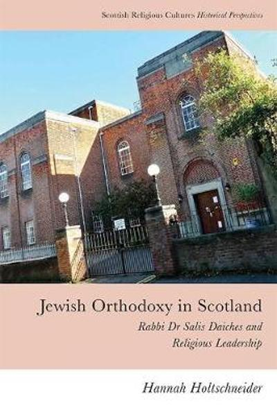 Jewish Orthodoxy in Scotland - Hannah Holtschneider