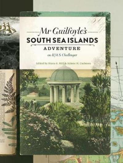 Mr Guilfoyle's South Sea Islands Adventure on HMS Challenger - Diana Hill