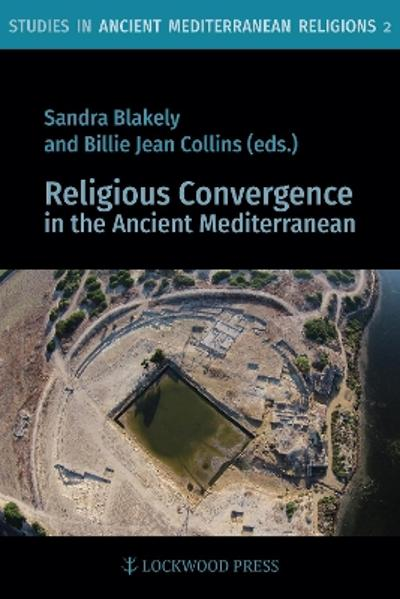 Religious Convergence in the Ancient Mediterranean - Sandra Blakely