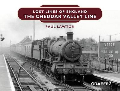 Lost Lines of England: The Cheddar Valley Line - Paul Lawton