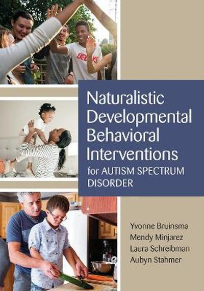 Naturalistic Developmental Behavioral Interventions for Autism Spectrum Disorder - Yvonne Bruinsma