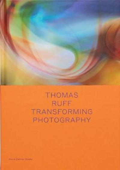 Thomas Ruff: Transforming Photography - Okwui Enwezor