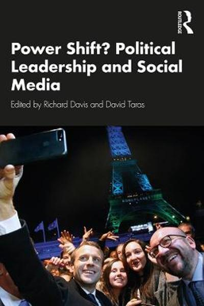 Power Shift?: Political Leadership and Social Media - David Taras