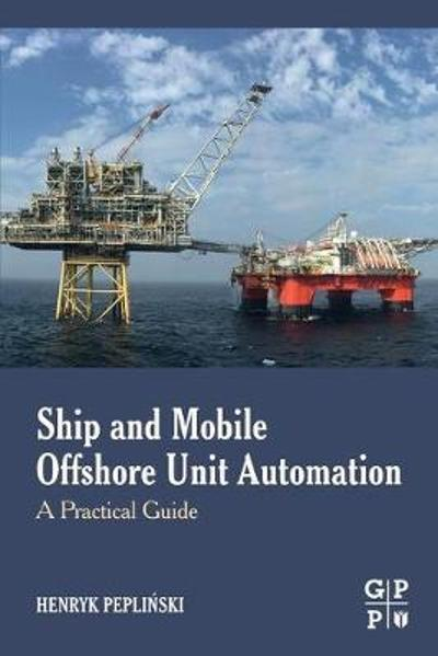 Ship and Mobile Offshore Unit Automation - Henryk Peplinski