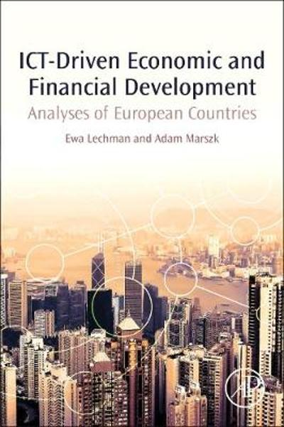 ICT-Driven Economic and Financial Development - Ewa Lechman