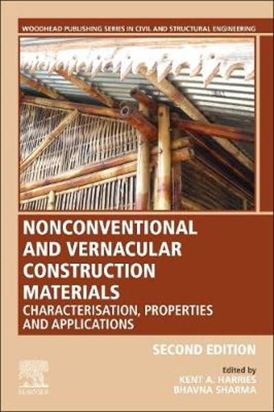Nonconventional and Vernacular Construction Materials - Kent A. Harries