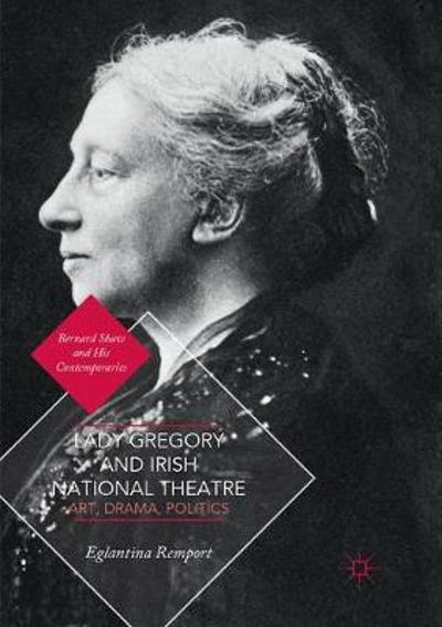 Lady Gregory and Irish National Theatre - Eglantina Remport