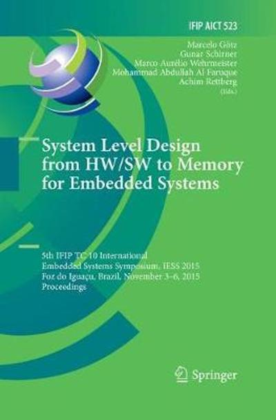System Level Design from HW/SW to Memory for Embedded Systems - Marcelo Goetz