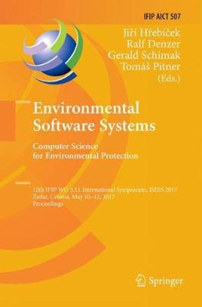 Environmental Software Systems. Computer Science for Environmental Protection - Jiri Hrebicek