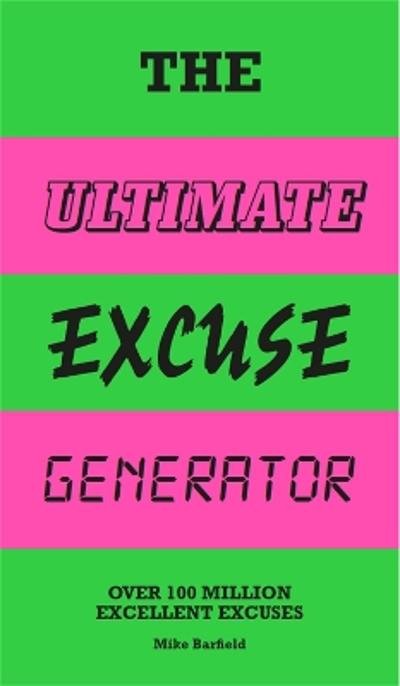 The Ultimate Excuse Generator - Mike Barfield