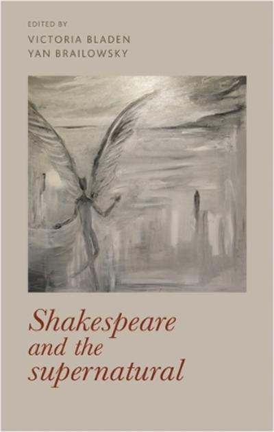 Shakespeare and the Supernatural - Victoria Bladen