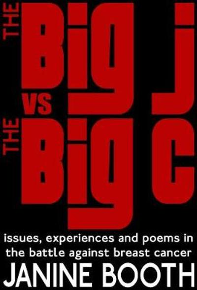 The Big J vs The Big C - Janine Booth