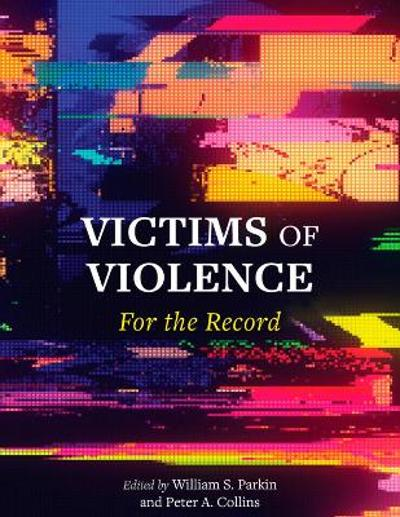 Victims of Violence - William S. Parkin