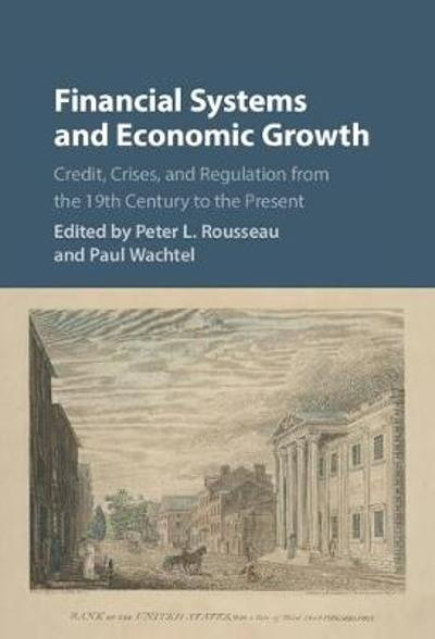 Financial Systems and Economic Growth - Peter L. Rousseau